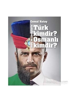 Türk Kimdir Osmanlı Kimdir