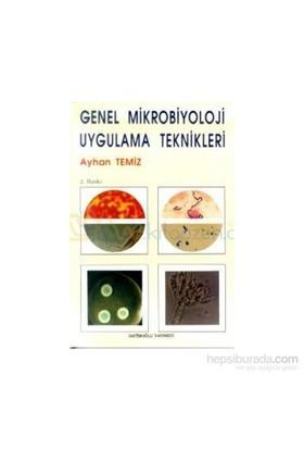 Genel Mikrobiyoloji Uygulama Teknikleri - Ayhan Temiz