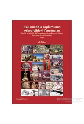Eski Anadolu Toplumunun Arkeolojideki Yansımaları