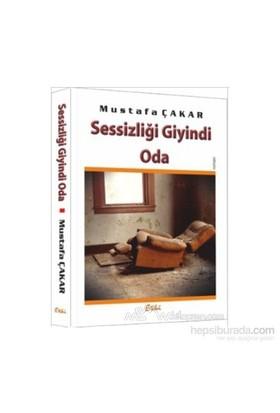 Sessizliği Giyindi Oda-Mustafa Çakar