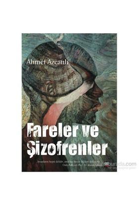 Fareler Ve Şizofrenler-Ahmet Azcanlı
