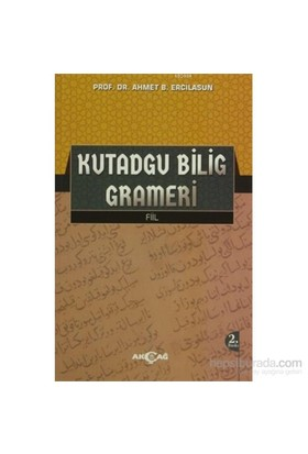 Kutadgu Bilig Grameri Fiil-Ahmet Bican Ercilasun