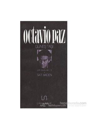 Güneş Taşı Şiir Anıtları 5-Octavio Paz