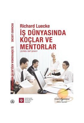 İş Dünyasında Koçlar Ve Mentorlar-Richard Luecke