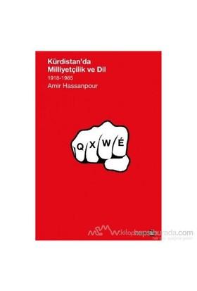 Kürdistan''Da Milliyetçilik Ve Dil 1918-1985-Amir Hassanpour