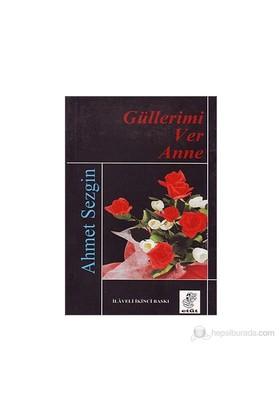 Güllerimi Ver Anne-Ahmet Sezgin