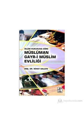 İslam Hukukuna Göre Gayr-İ Müslüm Evliliği-Nihat Dalgın