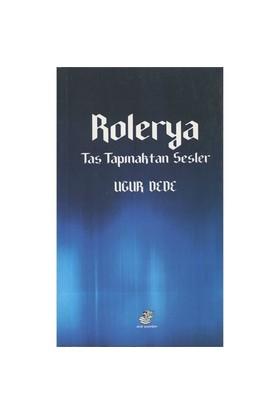 Rolerya (Taş Tapınaktan Sesler)-Remzi Ateşyürek