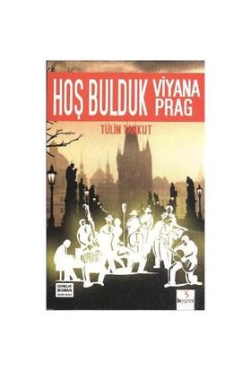 Hoş Bulduk Viyana Hoş Bulduk Prag - Tülin Tankut