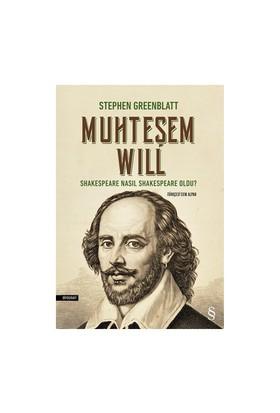 Muhteşem Will: Shakespeare Nasıl Shakespeare Oldu-Stephen Greenblatt