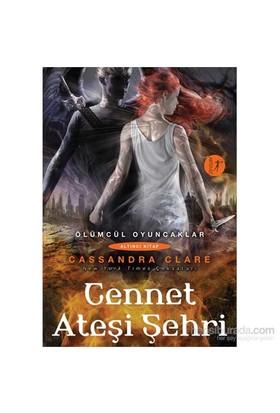 Ölümcül Oyuncaklar - Cennet Ateşi Şehri - Cassandra Clare