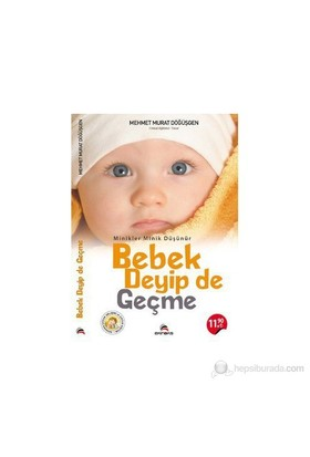 Bebek Deyip De Geçme - (Minikler Minik Düşünür)-Mehmet Murat Döğüşgen