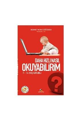 Daha Hızlı Nasıl Okuyabilirim? (7 - 14 Yaş)-Mehmet Murat Döğüşgen
