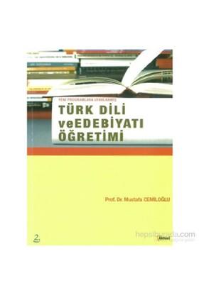 Türk Dili Ve Edebiyatı Öğretimi - Mustafa Cemiloğlu