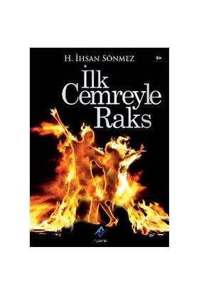 İlk Cemreyle Raks-H. İhsan Sönmez
