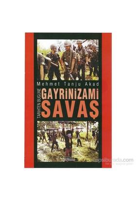 Gayrinizami Savaş-Mehmet Tanju Akad
