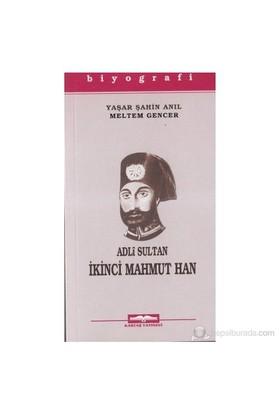 Adli Sultan İkinci Mahmut Han-Meltem Gencer