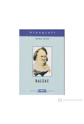 Honore De Balzac Hayatı Sanatı Ve Eserleri-Saadet Altay