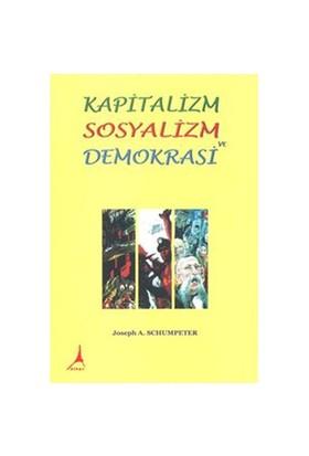 Kapitalizm Sosyalizm Ve Demokrasi-Joseph A. Schumpeter