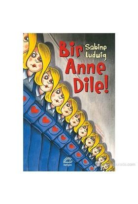 Bir Anne Dile!-Sabine Ludwig