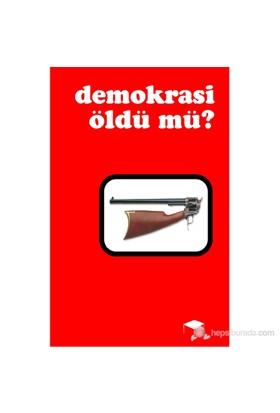 """Demokrasi Öldü mü? - """"Demokrasiyi kim vurdu?.."""""""