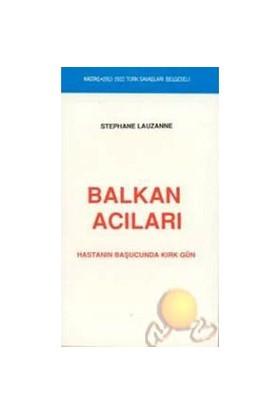 Balkan Acıları ( 1912 1922 Türk Savaşları Belgeseli ) - Stephane Lauzanne