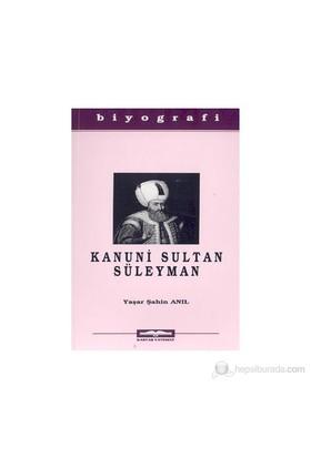Kanuni Sultan Süleyman-Yaşar Şahin Anıl