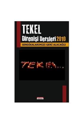 Tekel Direnişi 2010: Sendikalarımızı Geri Alacağız!