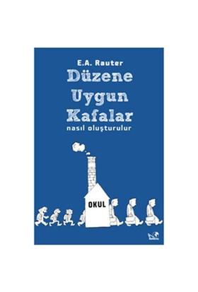 Düzene Uygun Kafalar Nasıl Oluşturulur-E. A. Rauter