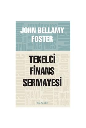 Tekelci Finans Sermayesi - John Bellamy Foster