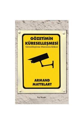 Gözetimin Küreselleşmesi-Armand Mattelart