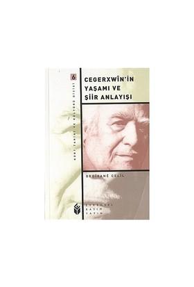 Cegerxwin'İn Yaşamı Ve Şiir Anlayışı-Ordixane Celil