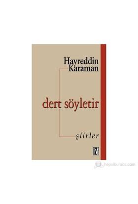 Dert Söyletir-Hayreddin Karaman
