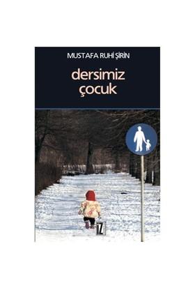 Dersimiz Çocuk-Mustafa Ruhi Şirin