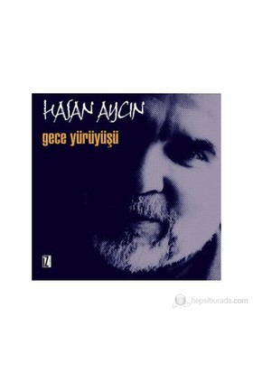 Gece Yürüyüşü-Hasan Aycın