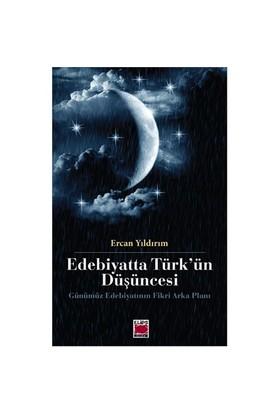 Edebiyatta Türk'ün Düşüncesi - (Günümüz Edebiyatının Fikri Arka Planı)