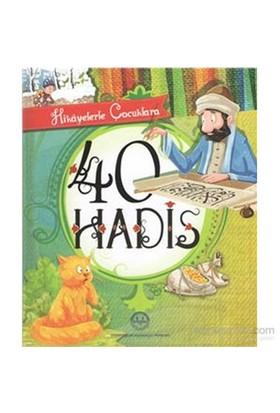 Hikayelerle Çocuklara 40 Hadis-M. Yaşar Kandemir