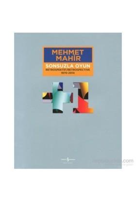 Sonsuzla Oyun - Retrospektif / Respospective 1970-2014-Mehmet Mahir