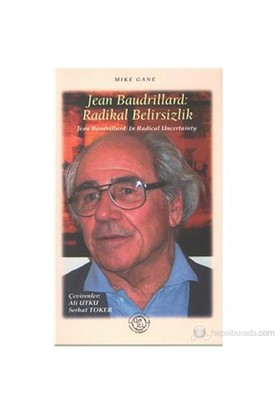 Jean Baudrillard: Radikal Belirsizlik-Mike Gane