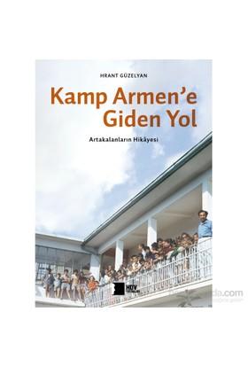 Kamp Armen'E Giden Yol: Artakalanların Hikayesi-Hrant Güzelyan