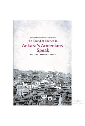 Sounds Of Silence Iıı - Ankara'S Armenians Speak-Kolektif