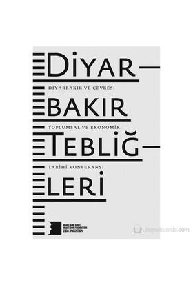 Diyarbakır Tebliğleri - (Diyarbakır Ve Çevresi Toplumsal Ve Ekonomik Tarihi Konferansı)-Kolektif