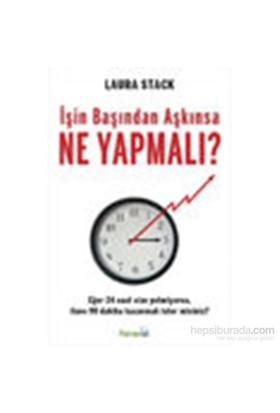 İşin Başından Aşkınsa Ne Yapmalı?-Laura Stack