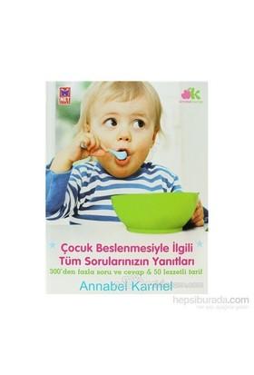 Çocuk Beslenmesiyle İlgili Tüm Sorularınızın Yanıtları (Ciltli)-Annabel Karmel