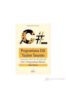 C# Programlama Dili ve Yazılım Tasarımı 1.Cilt : Programlama İlkeleri