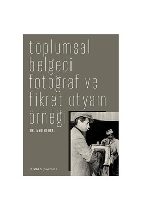 Toplumsal Belgeci Fotoğraf - Merter Oral