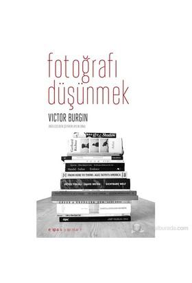 Fotoğrafı Düşünmek-Victor Burgin