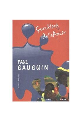 Çocuklara Ressamlar:Paul Gauguin - Durmuş Akbulut