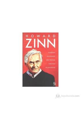 Hareket Halindeki Bir Trende Tarafsız Olamazsınız-Howard Zinn