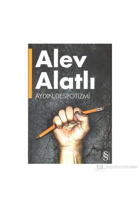 Aydın Despotizmi-Alev Alatlı